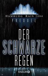 Der schwarze Regen: Hamburg Rain 2084 Prequel
