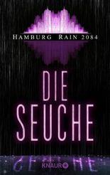 Hamburg Rain 2084. Die Seuche: Dystopie (KNAUR eRIGINALS)