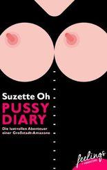 Pussy Diary: Die lustvollen Abenteuer einer Großstadt-Amazone