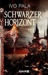 Schwarzer Horizont: Roman (Dark World Saga 1)