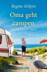 Oma geht campen: Roman