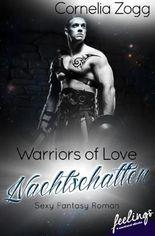 Warriors of Love: Nachtschatten: Sexy Fantasy Roman