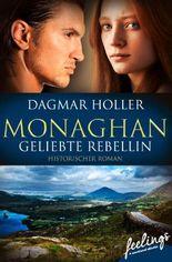 Monaghan: Geliebte Rebellin: Roman