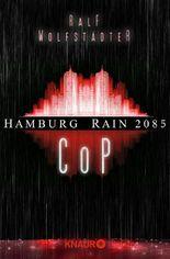 Hamburg Rain 2085. Cop: Dystopie