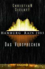 Hamburg Rain 2085. Das Versprechen: Dystopie