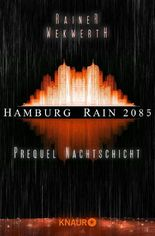 Hamburg Rain 2085. Nachtschicht: Prequel