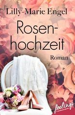 Rosenhochzeit: Roman