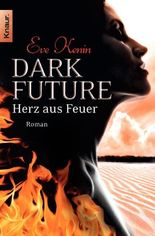 Dark Future: Herz aus Feuer