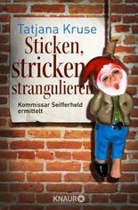 Sticken, stricken, strangulieren