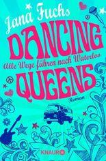 Dancing Queens - Alle Wege führen nach Waterloo