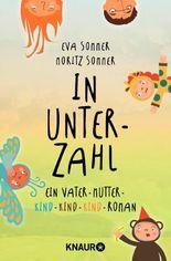 In Unterzahl - Ein Vater-Mutter-Kind-Kind-Kind-Roman