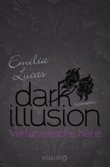 Dark Illusion – Verführerische Nähe