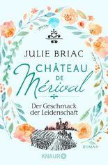 Château de Mérival - Der Geschmack der Leidenschaft