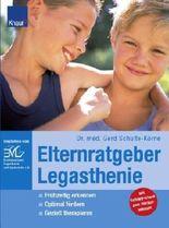 Elternratgeber Legasthenie: Frühzeitig erkennen; Optimal fördern; Gezielt therapieren; Liebevoll begleiten