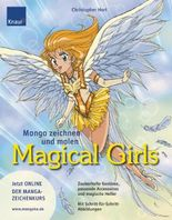 Manga zeichnen und malen. Magical Girls