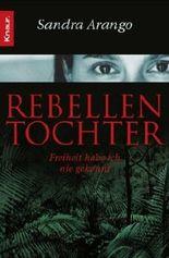Rebellentochter: Freiheit habe ich nie gekannt