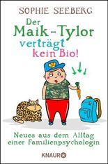 Der Maik-Tylor verträgt kein Bio