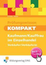 Prüfungswissen kompakt - Kaufmann/Kauffrau im Einzelhandel - Verkäufer/Verkäuferin