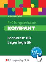 Prüfungswissen kompakt - Fachkraft für Lagerlogistik