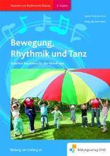 Bewegung, Rhythmik und Tanz: Bausteine für kreative Bewegungs- und Tanzideen in der frühkindlichen Bildung