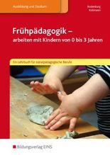 Frühpädagogik - arbeiten mit Kindern von 0 bis 3 Jahren: Ein Lehrbuch für sozialpädagogische Berufe: Schülerband