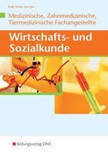 Wirtschafts- und Sozialkunde für die Medizinische, Zahnmedizinische und Tiermedizinische Fachangestellte
