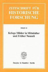 Kriegs / Bilder in Mittelalter und Früher Neuzeit.