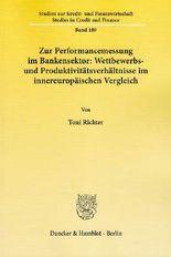 Zur Performancemessung im Bankensektor: Wettbewerbs- und Produktivitätsverhältnisse im innereuropäischen Vergleich.