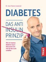 Diabetes. Das Anti-Insulin-Prinzip