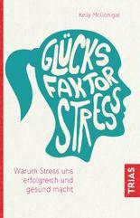 Glücksfaktor Stress