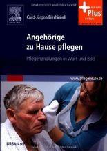 Angehörige zu Hause pflegen: Pflegehandlungen in Wort und Bild - mit www.pflegeheute.de-Zugang
