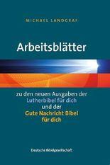 """Arbeitsblätter zu den neuen Ausgaben der """"Lutherbibel für dich"""" und der """"Gute Nachricht Bibel für dich"""""""
