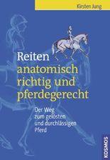 Reiten - anatomisch richtig und pferdegerecht