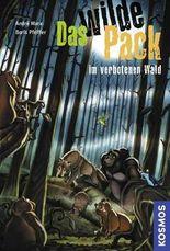 Das wilde Pack im verbotenen Wald