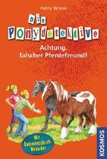 Die Ponydetektive - Achtung, falscher Pferdefreund!