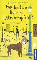 Was liest der Hund am Laternenpfahl: 140 Fragen und Antworten rund um den Hund