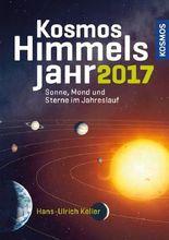 Kosmos Himmelsjahr 2017: Sonne, Mond und Sterne im Jahreslauf