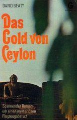 Das Gold von Ceylon.