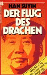 Der Flug des Drachen. Mao Tse- Tung und die chinesische Revolution.
