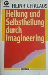 Heilung und Selbstheilung durch Imagineering