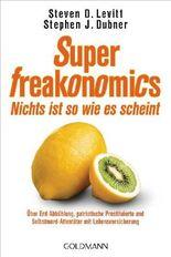 SuperFreakonomics - Nichts ist so wie es scheint