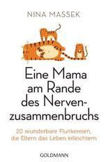 Eine Mama am Rande des Nervenzusammenbruchs: 20 wunderbare Flunkereien, die Eltern das Leben erleichtern