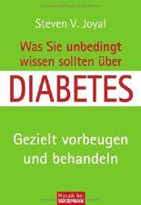Was Sie unbedingt wissen sollten über Diabetes: Gezielt vorbeugen und behandeln