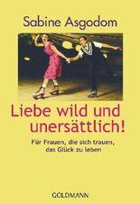 Liebe wild und unersättlich!
