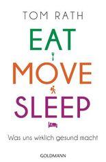 Eat, Move, Sleep
