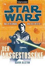 Star Wars: Das Verhängnis der Jedi-Ritter - Der Ausgestoßene