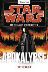 Star Wars: Das Verhängnis der Jedi-Ritter - Apokalypse