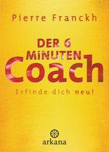 Der 6-Minuten-Coach. Erfinde dich neu