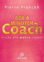 Der 6-Minuten-Coach. Finde die wahre Liebe