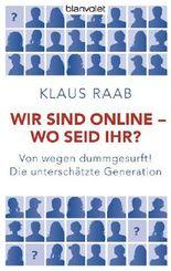 Wir sind online - wo seid ihr?